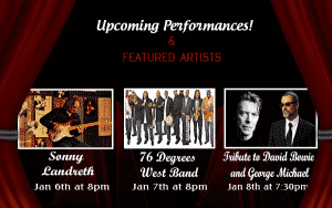 Upcoming Performances: Sonny Landreth, 76 Degrees West Band, Tribute to David Bowie and George Michael