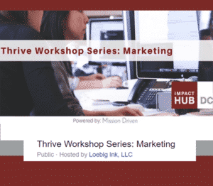 Thrive Workshop Series: Marketing hosted by Loebig Ink, LLC