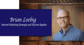 Brian Loebig - Internet Marketing Strategist and Keynote Speaker