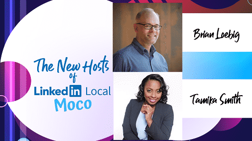 Brian Loebig and Tamika Smith - the new hosts of LinkedIn Local MoCo