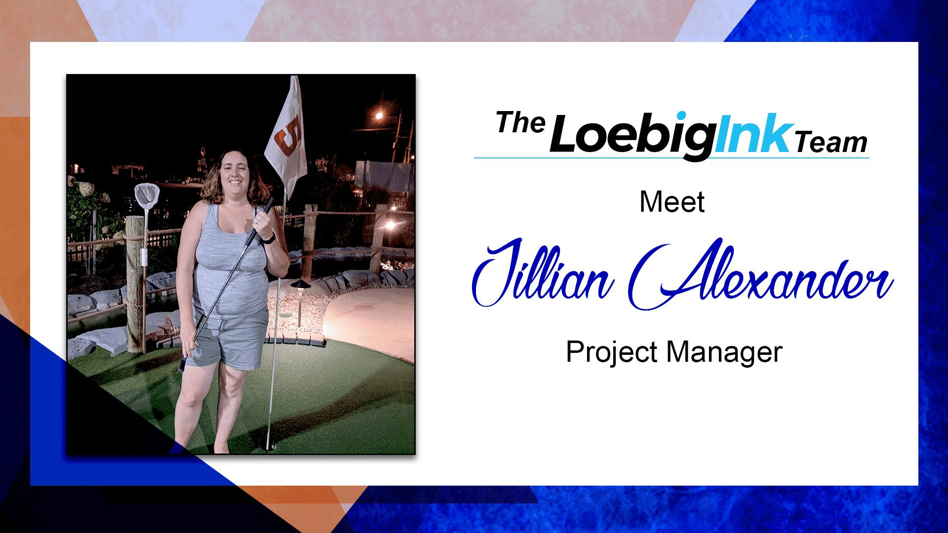 Jillian Alexander - Project Manager at Loebig Ink