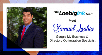 Samuel Loebig - Google My Business and Directory Optimization Specialist at Loebig Ink