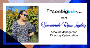 Meet Savannah Rose Loebig - Account Manager for Directory Optimization at Loebig Ink