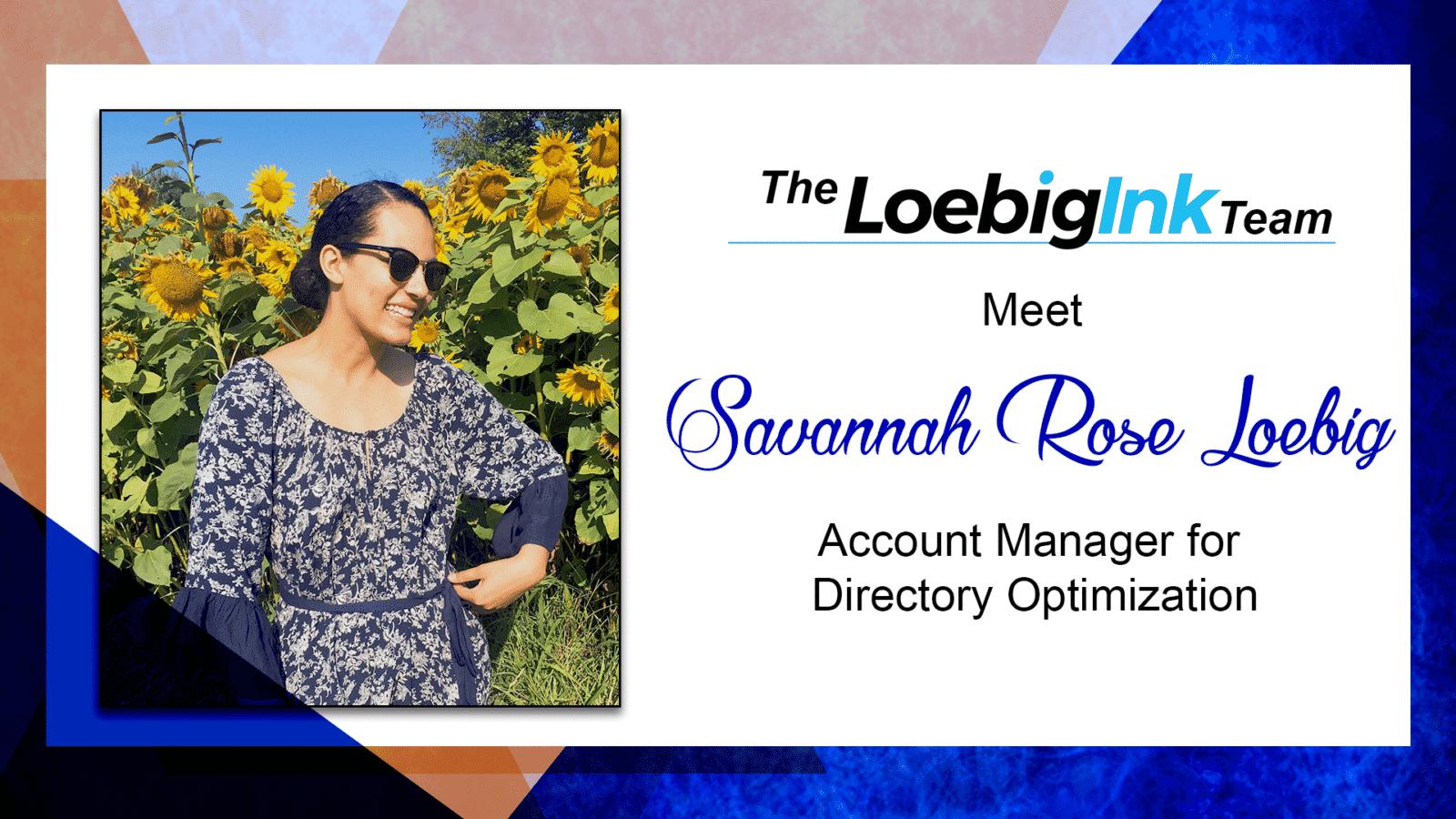 Meet Savannah Rose Loebig - Account Manager for Directory Optimization at Loebig Ink